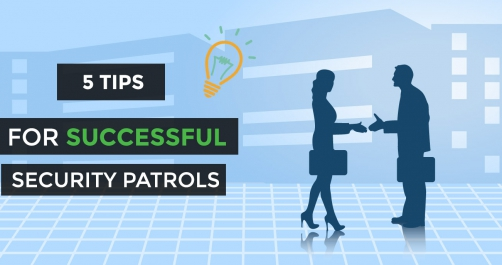 5 tips for successful security patrols